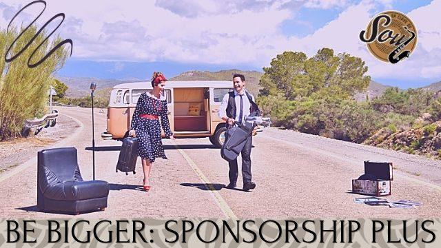 BE BIGGER: Sponsorship Plus