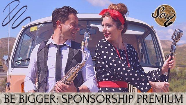 BE BIGGER: Sponsorship Premium