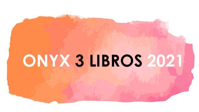 ONYX 3 LIBROS 2021