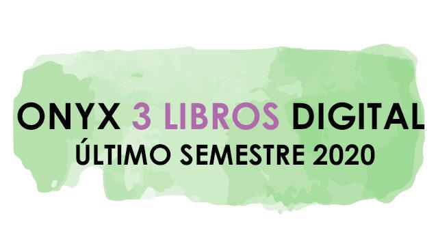 ONYX 3 LIBROS DIGITAL SEMESTRE 2020