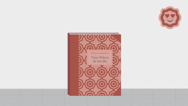 El Libro de Recetas de Las Tejas Dulces de Sevilla