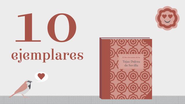 10 ejemplares de El Libro de Recetas de las Tejas Dulces de Sevilla