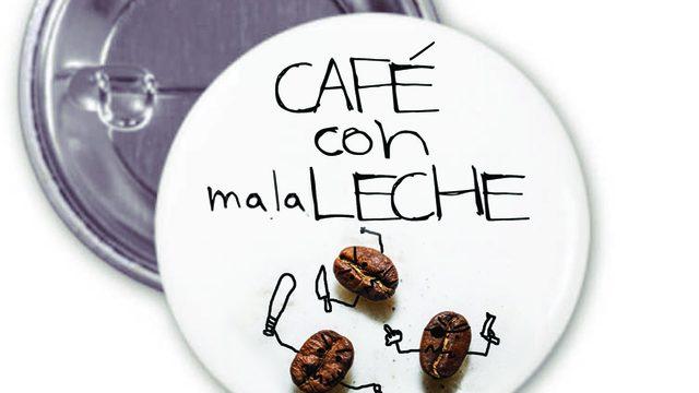 Chapas | Café con mala leche
