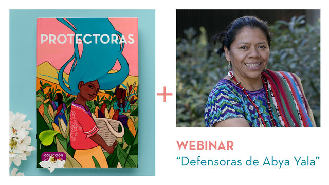 """2 unidades del Cuento PROTECTORAS en edición física con tapa dura + participación en Webinar """"Defensoras de Abya Yala"""" con Lolita Chávez"""