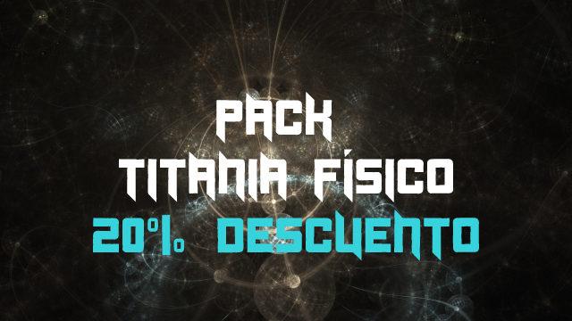 Pack Titania Físico - 20% descuento