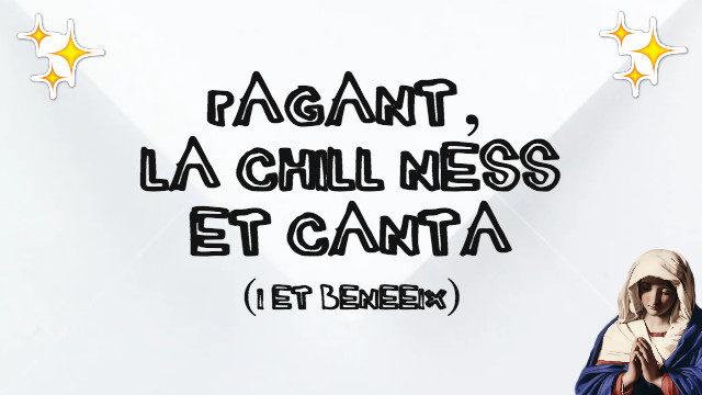 Pagant, la Chill Ness et canta