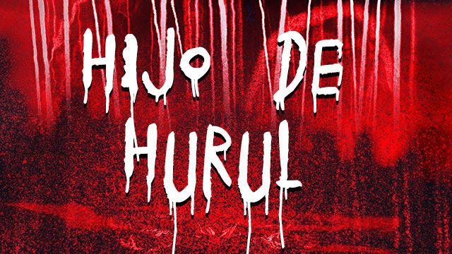 HIJO DE HURUL