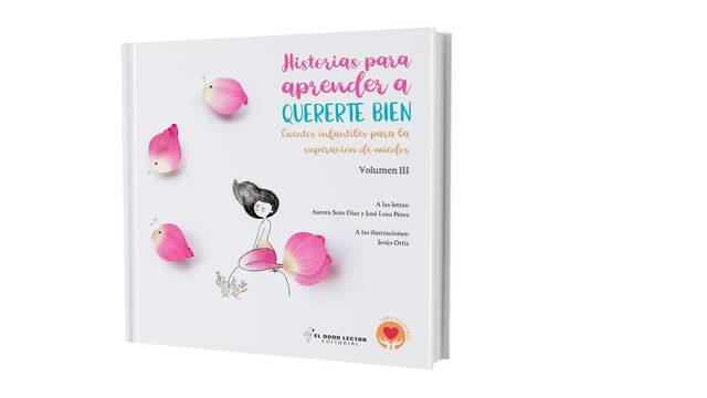 """Libro """"Historias para aprender a quererte bien"""" (Cuentos infantiles para superar miedos) VOLUMEN III"""