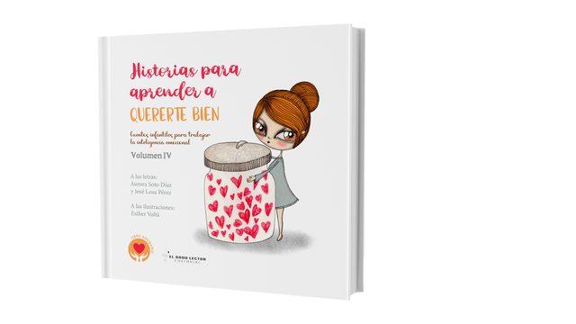"""Libro """"Historias para aprender a quererte bien"""" (Cuentos infantiles para trabajar la Inteligencia Emocional) VOLUMEN IV"""