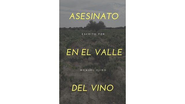 Asesinato en el valle del vino. Una novela escrita y ambientada en nuestros viñedos.