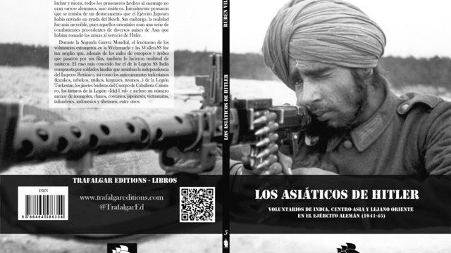 «Los asiáticos de Hitler. Voluntarios de India, centro-asia y lejano oriente en el Ejército alemán 1941-1945»
