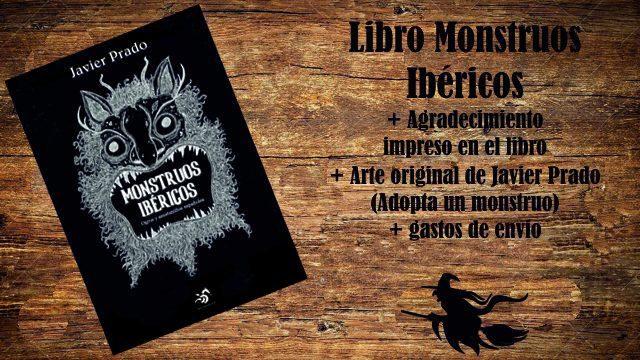 Monstruoso con envio: Libro Monstruos Ibéricos + Agradecimiento + Arte Original Javier Prado + Envío