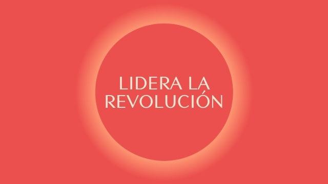 LIDERA LA REVOLUCIÓN