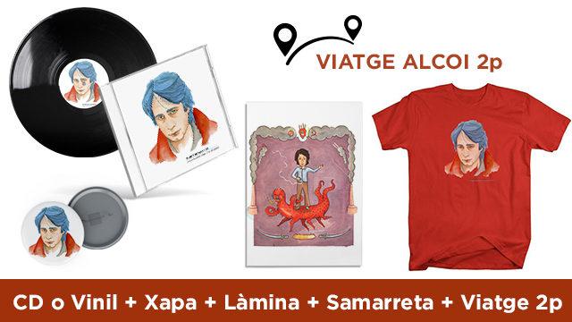 CD o Vinil + Xapa + Làmina + Samarreta + Viatge Alcoi 2 persones