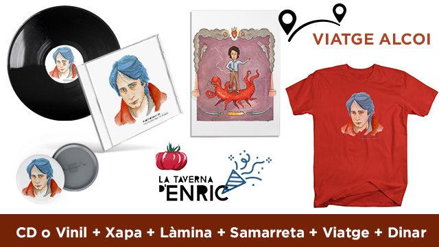 CD o Vinil + Xapa + Làmina + Samarreta + Viatge Alcoi + Celebració a la Taverna