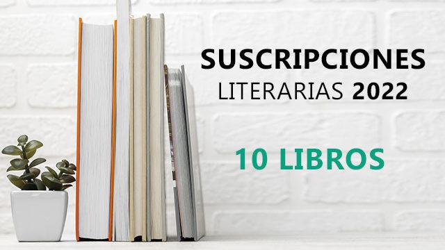 2022 SUSCRIPCIONES | 10 libros