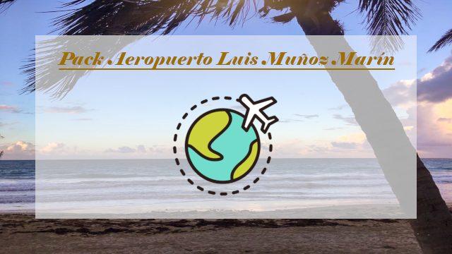 Pack AEROPUERTO LUIS MUÑOZ MARÍN
