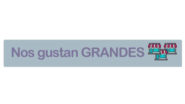 NOS GUSTAN GRANDES