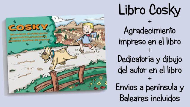 Perrete con envio: Libro Cosky + Agradecimiento + Dedicatoria y dibujo del autor en el libro + Gastos de envío incluidos para península y Baleares