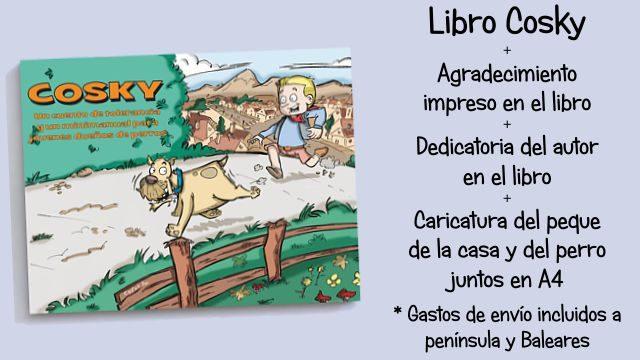 Perrazo con envío: Libro Cosky + Agradecimiento + Dedicatoria + Caricatura A4 del pequedueño y su perro + Gastos de envío a Península y Baleares incluidos