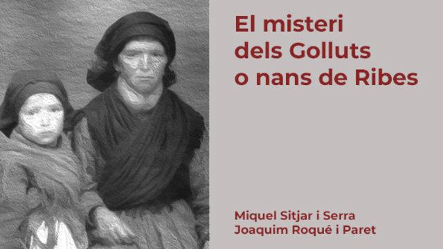 """Llibre d'edició limitada """"El misteri dels Golluts o nans de Ribes"""