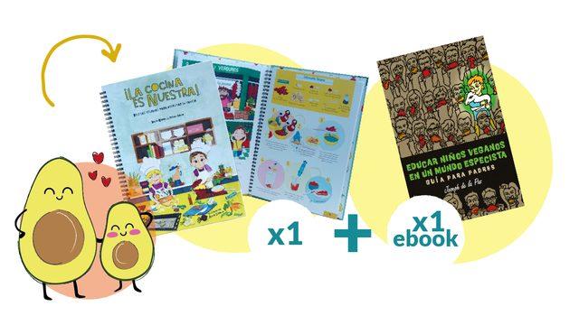 COMBO: 1 libro de ¡La cocina es nuestra! + 1 ebook de Educar niños veganos en un mundo especista