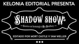 Shadow Show. Cuentos en homenaje a Ray Bradbury