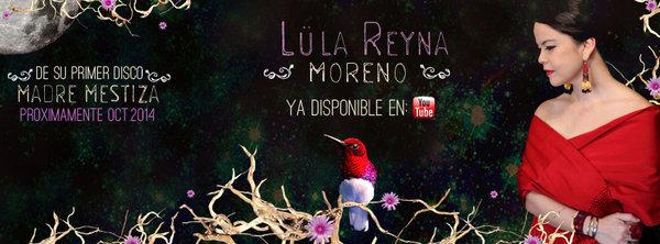 Lüla Reyna estrena MORENO en youtube!