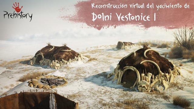 PREHISTORY: la realidad de un Survival/MMORPG educativo - Reconstrucción virtual del yacimiento de Dolni Vestonice I, República Checa