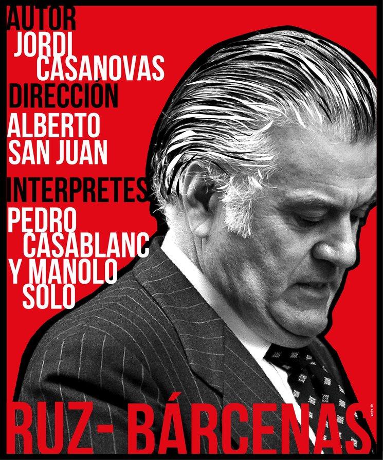 "Cartel de la obra de teatro ""Ruz-Bárcenas"""