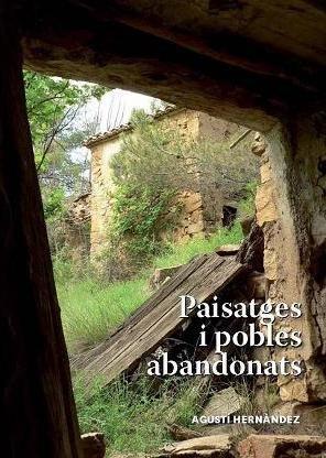 Fi micromecenatge llibre 'Paisatges i pobles abandonats', este dijous 17, a 19 hores