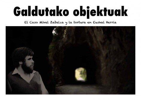 El documental Galdutako Objektuak sobre el Caso Zabalza y la tortura en Euskal Herria, en su fase final