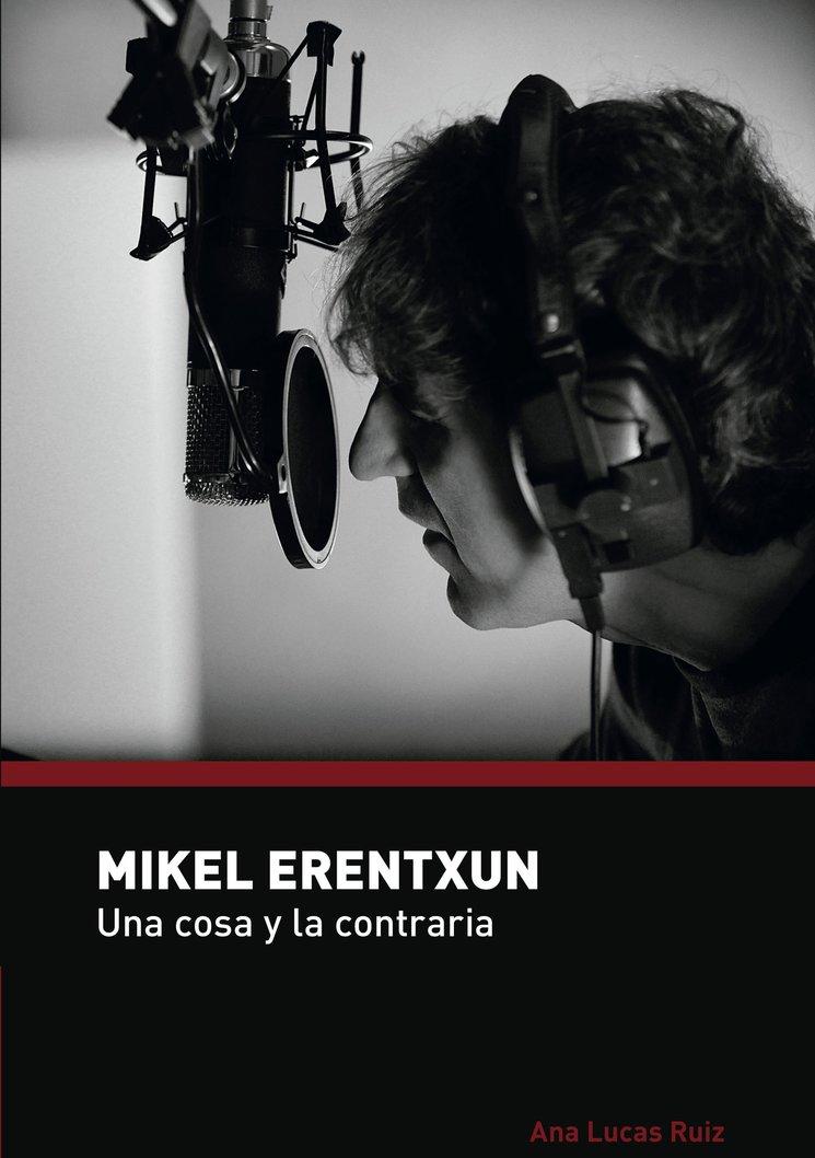 Portada MIkel Erentxun: Una cosa y la contraria