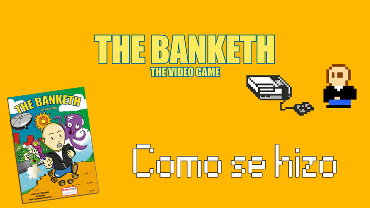 Como se hizo The Banketh - The Video Game