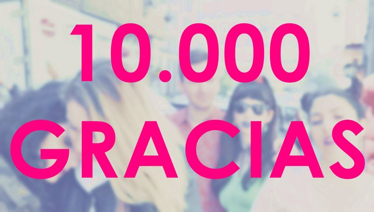 ¡10.000 GRACIAS!