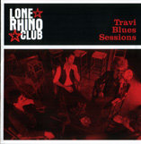 "Lone Rhino Club / ""Travi Blues Sessions"" (2010)"