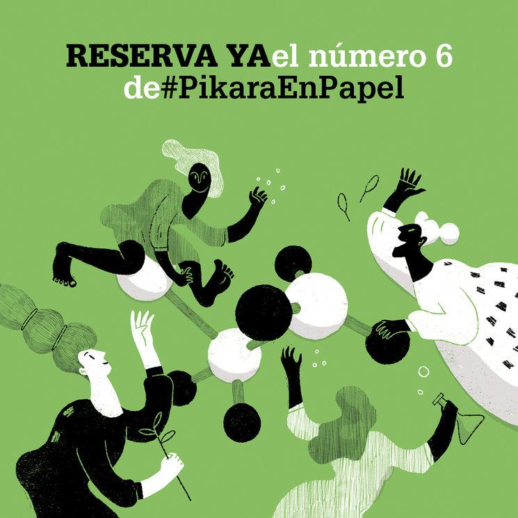 Reserva ya el número 6 de #PikaraEnPapel