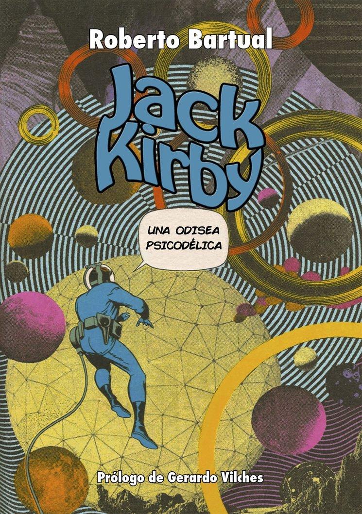Jack Kirby. Una odisea psicodélica
