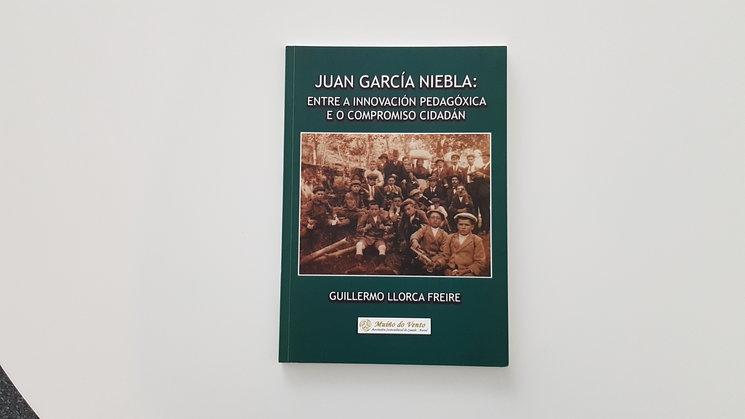 Juan García Niebla: entre a innovación pedagóxica e o compromiso cidadán