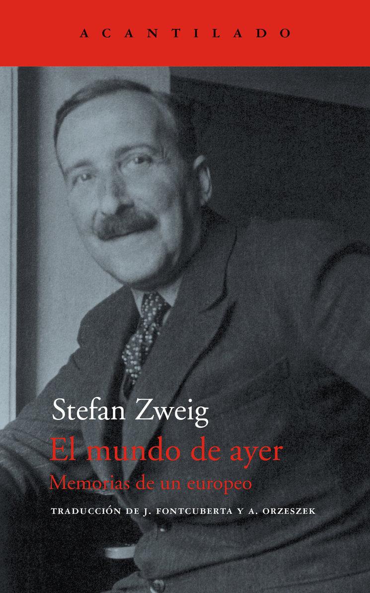 Portada de 'El mundo de ayer. Memorias de un europeo', de Stefan Zewig publicado por Acantilado.