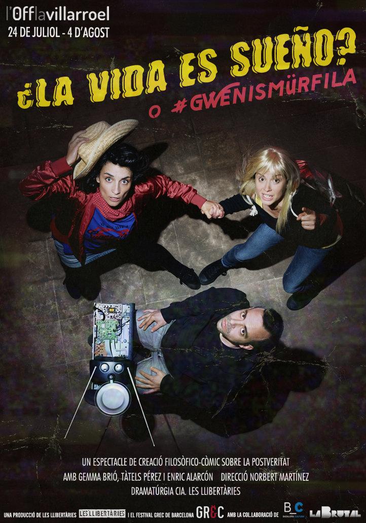 ¿La vida es sueño? o #gwenismürfila nou espectacle de Les Llibertàries, estrena el 24 de juliol