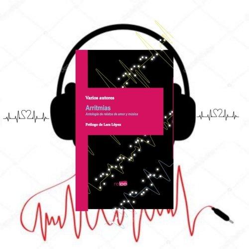 Arritmias. El Libro con banda sonora.