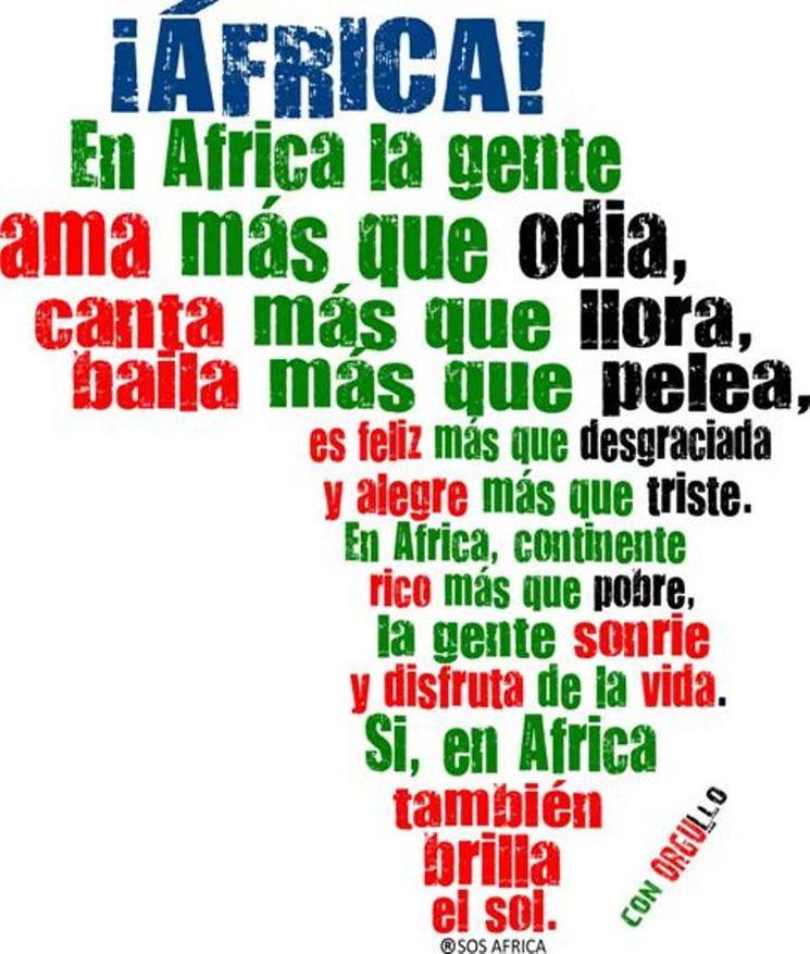 En África, la gente ama, también canta, baila, es alegre, es feliz más que triste.