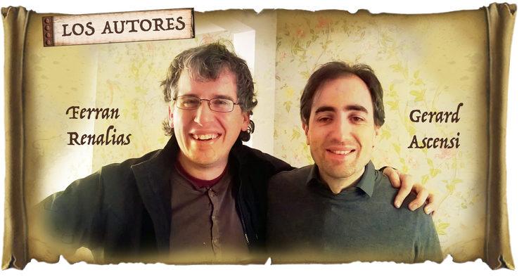 Ferran Renalias y Gerard Ascensi, dos jugones afincados en Manresa y Londres respectivamente, son matemáticos a los que les encanta hacer juegos. Gerard es doctor en matemáticas y ambos se dedican a las finanzas; Ferran y Gerard forman equipo creativo, a pesar de la distancia física.