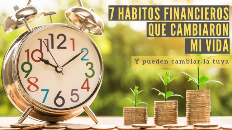 Los hábitos financieros que me cambiaron la vida