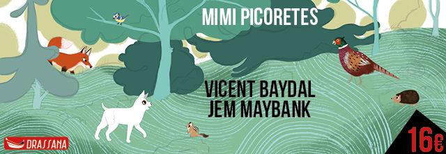 Mimi Picoretes. Jem Maybank i Vicent Baydal.