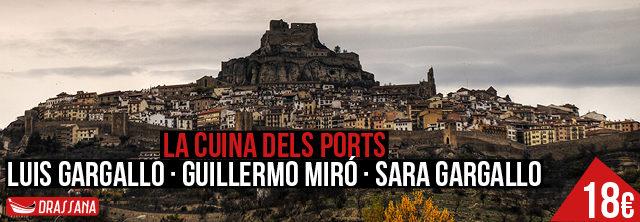 La cuina dels Ports de Luis Gargalló, Guillermo Miró i Sara Gargallo.