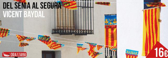 Del Sénia al Segura. Breu història dels valencians de Vicent Baydal.