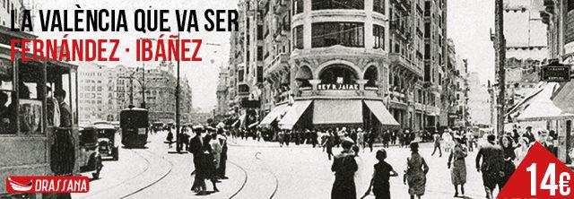 La València que va ser de Gumersindo Fernández i Enrique Ibáñez.