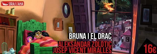 Bruna i el Drac. Aleksandar Zolotic i Josep Vicent Miralles.